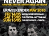 UK WEEKENDER WITH NEVER AGAIN - May 2010
